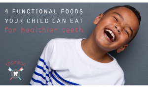 4 Functional Foods Your Child Can Eat for Healthier Teeth